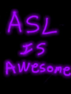 ASL awesome - yes it is!