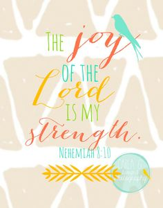 The Joy of the Lord is My Strength by CarlaGDesignandPhoto on Etsy