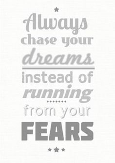 allow the dreams to be stronger than the fears