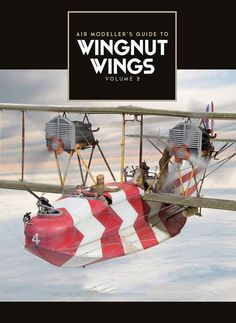 Michigan Toy Soldier Company : AFV Modeller - Air Modeller Guide to Wingnut Wings Vol.2