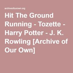 Hit The Ground Running - Tozette The Horcrux in Harry's head wakes up and begins talking to Harry long before he's ever heard the name Voldemort. Philosophers Stone, Archive Of Our Own, Voldemort, Harry Potter, Running, Racing, Keep Running, Track