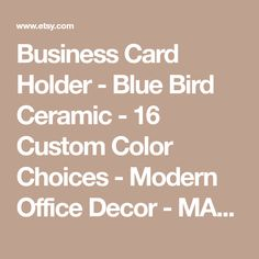 Business Card Holder - Blue Bird Ceramic - 16 Custom Color Choices - Modern Office Decor - MADE TO ORDER