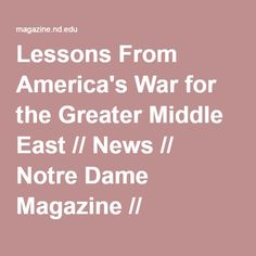 Middle east webquest and answer sheet middle east middle and lessons from americas war for the greater middle east news notre dame magazine publicscrutiny Images