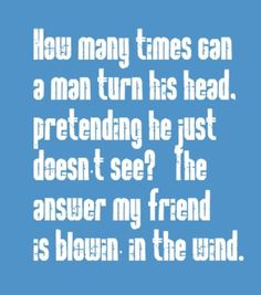 Bob Dylan - Blowin' In The Wind - song lyrics, song quotes, songs, music lyrics, music quotes