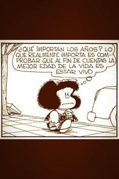 ¿Qué importan los años? #MafaldaQuotes