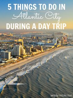 5 Things to Do in Atlantic City During a Day Trip - Simply Nicole