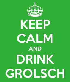 KEEP CALM AND DRINK GROLSCH  - Grolsch - Corporate Storytelling - Bieren - Powered by DataID Nederland