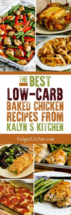 Chicken cooked in the oven is a perfect dinner when it's cold outside, and here are The BEST Low-Carb Baked Chicken Recipes from KalynsKitchen! [found on KalynsKitchen.com] #ChickenRecipes #BakedChickenRecipes #LowCarbBakedChickenRecipes #LowCarbRecipes