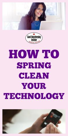 Don't overlook your smartphone, tablet or laptop when you're doing your Spring cleaning, your technology needs attention too