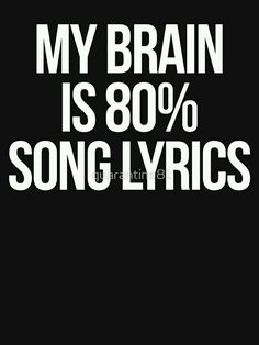music quotes My brain is song lyrics funny quote. Also buy this artwork on apparel, stickers, phone cases, and more. Quotes Deep Feelings, Mood Quotes, True Quotes, Positive Quotes, Funny Quotes, Quotes Quotes, Phrase Cute, Funny Shirt Sayings, Quote Shirts