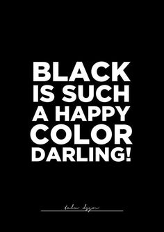 Black. My favorite.