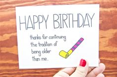 Funny Happy Birthday - Thanks for Continuing the Tradition of Being Older Than Me. Happy bday. via Etsy