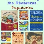 Rich Vocabulary Part 2: Using the Thesaurus by @pragmaticmom