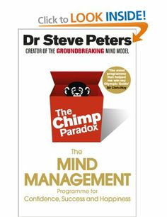 The Chimp Paradox: The Mind Management Programme to Help You Achieve Success, Confidence and Happiness: Amazon.co.uk: Prof Steve Peters: Boo...