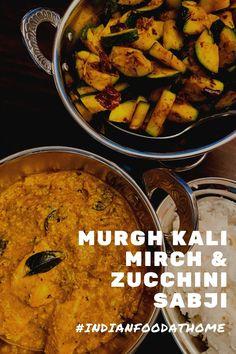 Indien zuhause: Murgh Kali Mirch und Zucchini Sabji
