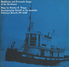 Stanley Triggs - Bunkhouse and Forecastle Songs of the Northwest