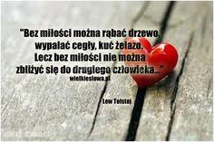 Bez miłości można rąbać drzewo, wypalać cegły...