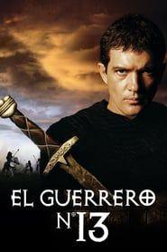P L A Y Ver El Guerrero Nº 13 1999 Pelicula Completa En Linea 13 Guerreros Peliculas Completas Guerreros