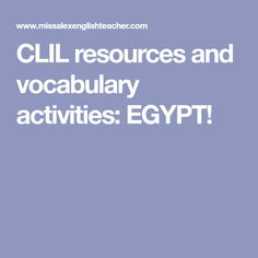 CLIL resources and vocabulary activities: EGYPT!