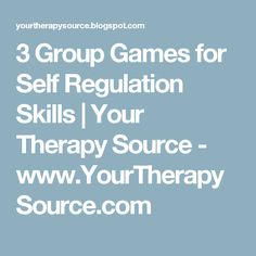 3 Group Games for Self Regulation Skills   Your Therapy Source - www.YourTherapySource.com