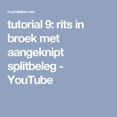 tutorial 9: rits in broek met aangeknipt splitbeleg - YouTube