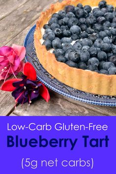 Low-carb bluberry tart - gluten-free, sugar-free, 5g net carbs