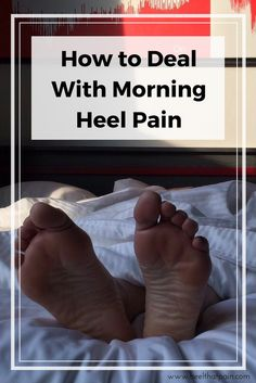 Sick of dealing with morning heel pain? Try these plantar fasciitis tips