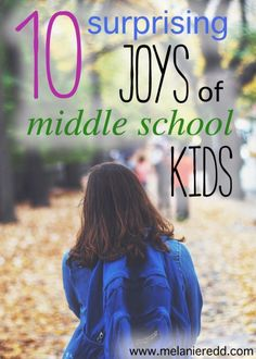 Middle school. It's one of the most challenging seasons of life for parents and for children. Here are some tips, quotes, and positive ideas for navigating the middle school years with more joy.