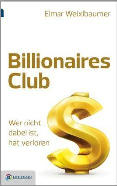 Billionaires Club: Wer nicht dabei ist, hat verloren | Erfolgsebook