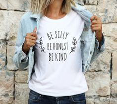 Be Silly Be Honest Be Kind T-shirt | Mother's Day gift idea | Modern mom top | everyday moms tee | Unisex Bella Canvas Soft jersey Custom Made Gift, Custom Gifts, Customized Gifts, Special Gifts For Her, Presents For Her, Gifts For Girls, Gifts For Mom, Kindness Quotes, Meaningful Gifts