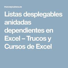 Listas desplegables anidadas dependientes en Excel – Trucos y Cursos de Excel