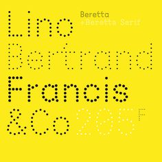 Beretta. Font created by Damien Gautier. This font exists in two versions (sans et serif) and 3 weights (light, regular, bold). #205 #205F #typo #typography #typeface #font #display #dot # http://www.editions205.fr/beretta_article_f.html French Typography, Typeface Font, Sans Serif, Type Design, Editorial Design, Weights, Stencils, Letterpress Printing, Templates