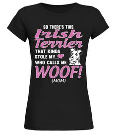 00053a51e9 My Irish Terrier Calls Me Woof Mom Funny Gifts T-shirt . Shirts says