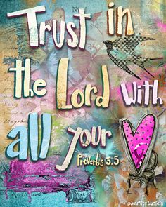 Trust In The Lord Art Print by Jennifer Lambein for Textured Home. Biblical Quotes, Bible Verses Quotes, Bible Scriptures, Faith Quotes, Sober Quotes, Christian Art, Christian Quotes, Bird Quotes, Heart Quotes