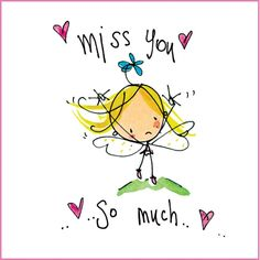 Miss you.. So much..