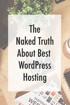The Naked Truth About Best WordPress Hosting - if you're looking for the perfect host for your next website, read this post to learn about different web hosts and see which is the best for you: http://www.webhostingsecretrevealed.net/blog/wordpress-blog/best-wordpress-hosting/?utm_source=pinterest&utm_medium=post&utm_campaign=twelveskip