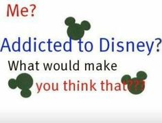 OK you caught me! I am now always have been and always will be addicted to ALL THINGS DISNEY!!!!!!