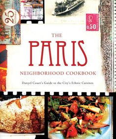 The Paris Neighborhood Cookbook Danyel Couets Guide to the Citys Ethnic Cuisines * You can find out more details at the link of the image.