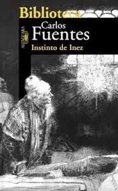 Instinto de Inez / Carlos Fuentes
