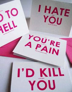 """10 Hilarious Anti-Valentine's Day Cards. The """"You're a pain"""" one actually says, """"When you're not with me, a pain runs through my heart."""" My boyfriend probably wants to give me that one, but with all the little text that makes it sweet crossed out. I'm an absolute hassle sometimes."""