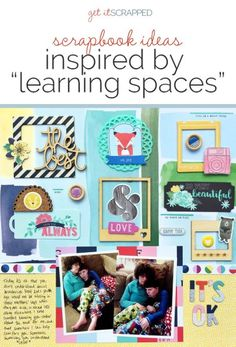 Scrapbook Pages Inspired by Learning Spaces | Get It Scrapped