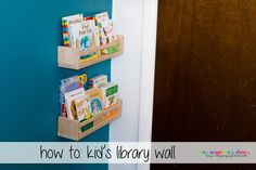 How to: Kid's Library Wall