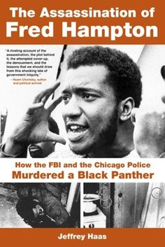 The Assassination of Fred Hampton by Jeffrey Haas (E-Book) African American Books at United Black Books Black History Books, Black History Facts, Black Books, Strange History, Angela Davis, Fred Hampton, Black Panther Party, Power To The People, The Draw