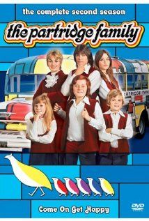 The Partridge Family    Starring: Shirley Jones (mom), David Cassidy (Keith) (aka: heart throb ;-p), Susan Dey (Laurie), Danny Bonaduce (Danny), Suzanne Crough (Tracy), Brian Forster (Chris) and their agent Reuben, played by Dave madden.    o/~ BaBa-Ba-Baba.... Oh I think I love you!... o/~