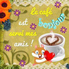 Bonjour, le café est servi mes amis !