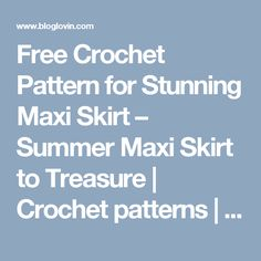 Free Crochet Pattern for Stunning Maxi Skirt – Summer Maxi Skirt to Treasure | Crochet patterns | Bloglovin'