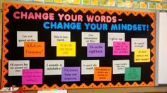 """Change your words, change your mindset"" Self-talk bulletin board. LOVE IT."