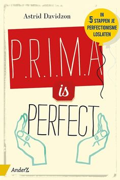 Prima is perfect in 5 stappen je perfectionisme loslaten, Davidzon, Astrid, Paperback Be Perfect, Mindfulness, Thoughts, Feelings, Reading, Books, Tv Series, Films, Free