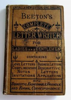 Beeton's Complete Letter Writer for Ladies and Gentlemen ~ Would love to peek through the pages.