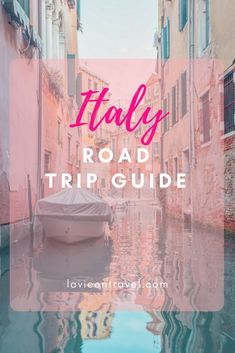 Italy Road Trip Guide: How to road trip through Italy using our Itinerary!